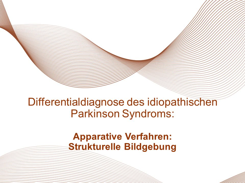 41 Essentieller Tremor Differentialdiagnose des idiopathischen Parkinson Syndroms: Apparative Verfahren: Strukturelle Bildgebung