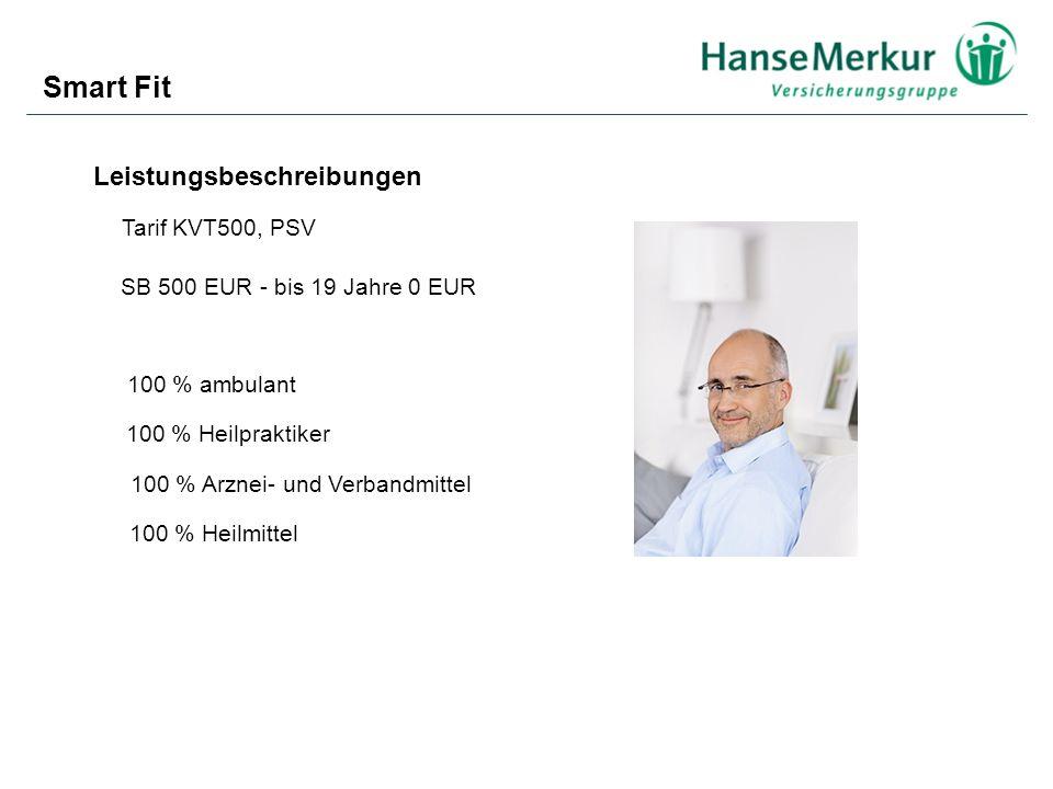 Tarif KVT500, PSV Leistungsbeschreibungen SB 500 EUR - bis 19 Jahre 0 EUR 100 % ambulant 100 % Arznei- und Verbandmittel 100 % Heilmittel 100 % Heilpr