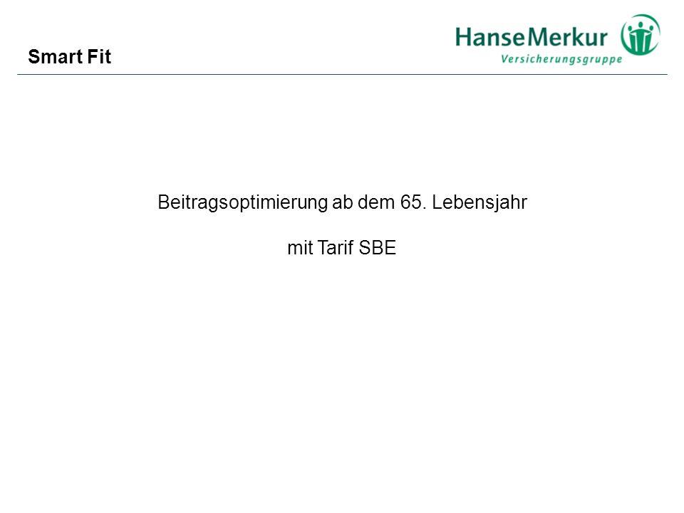 Smart Fit Beitragsoptimierung ab dem 65. Lebensjahr mit Tarif SBE