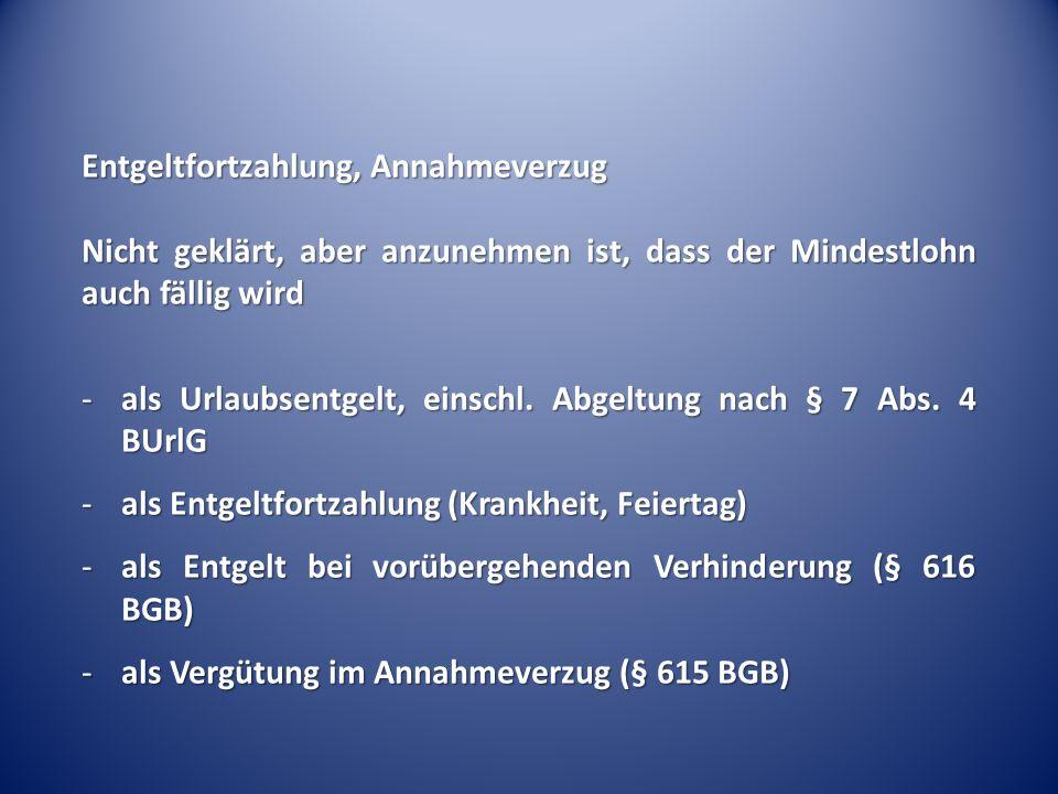 Mindestlohn auch für … EfZ und Urlaubsgeld.Mindestlohn in der Entgeltfortzahlung – BAG Urt.