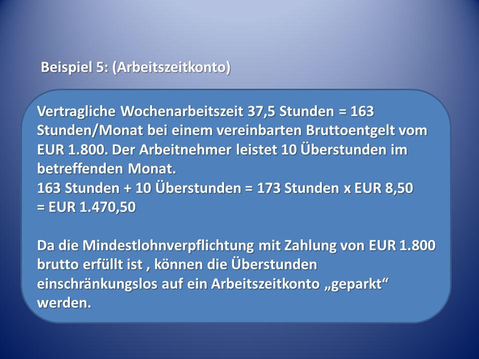 Vertragliche Wochenarbeitszeit 37,5 Stunden = 163 Stunden/Monat bei einem vereinbarten Bruttoentgelt vom EUR 1.800.