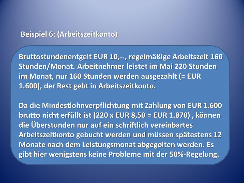 Bruttostundenentgelt EUR 10,--, regelmäßige Arbeitszeit 160 Stunden/Monat.
