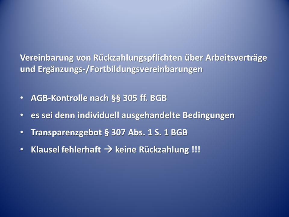 Vereinbarung von Rückzahlungspflichten über Arbeitsverträge und Ergänzungs-/Fortbildungsvereinbarungen AGB-Kontrolle nach §§ 305 ff.