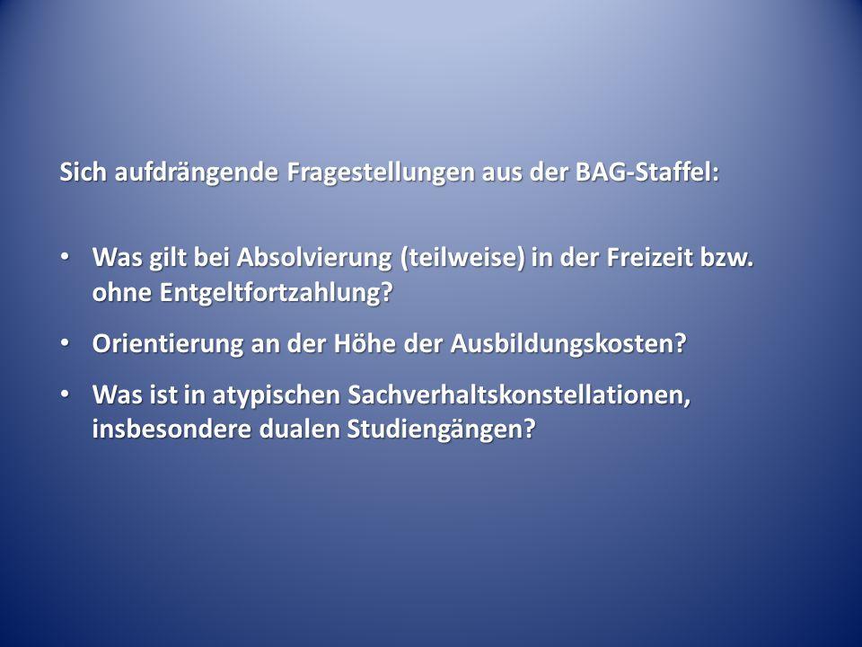 Sich aufdrängende Fragestellungen aus der BAG-Staffel: Was gilt bei Absolvierung (teilweise) in der Freizeit bzw.