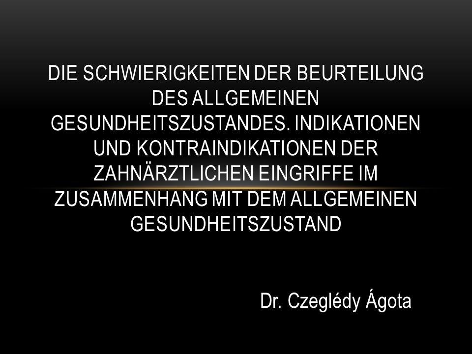 Dr.Czeglédy Ágota DIE SCHWIERIGKEITEN DER BEURTEILUNG DES ALLGEMEINEN GESUNDHEITSZUSTANDES.