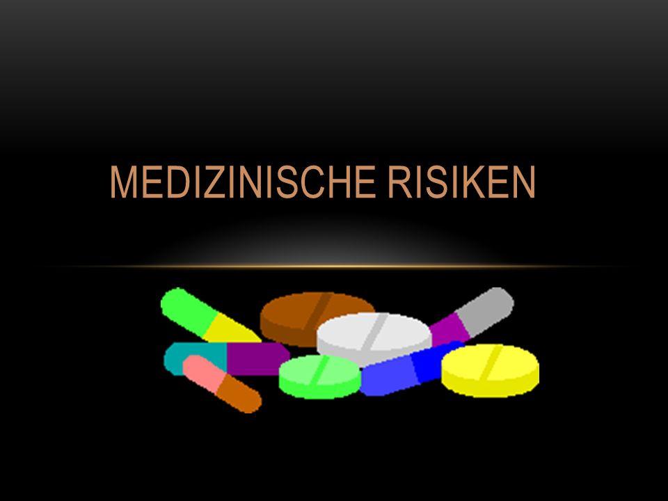 MEDIZINISCHE RISIKEN