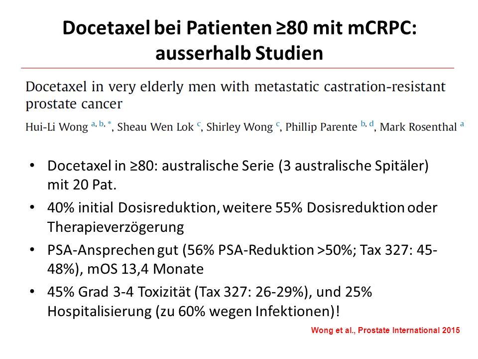 Docetaxel in ≥80: australische Serie (3 australische Spitäler) mit 20 Pat. 40% initial Dosisreduktion, weitere 55% Dosisreduktion oder Therapieverzöge