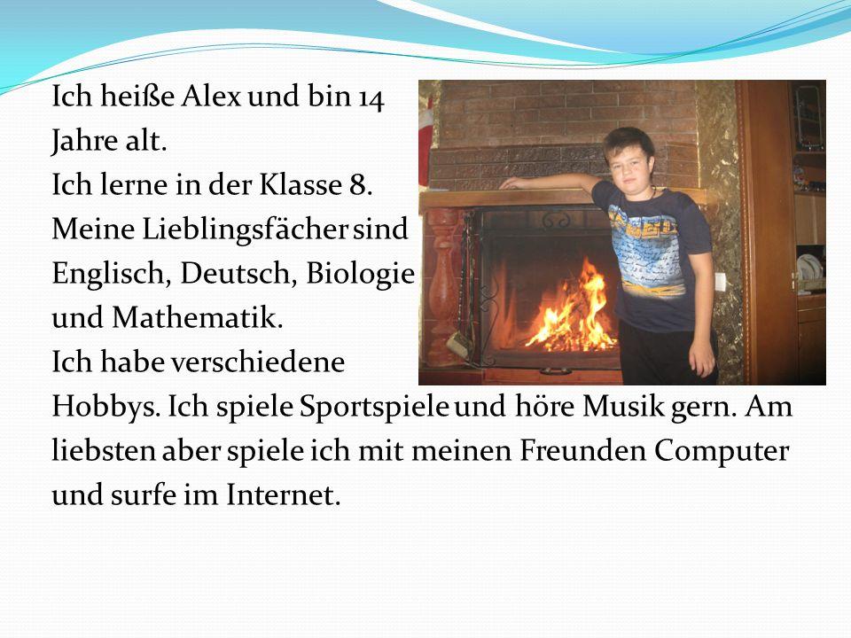 Ich heiße Alex und bin 14 Jahre alt. Ich lerne in der Klasse 8. Meine Lieblingsfächer sind Englisch, Deutsch, Biologie und Mathematik. Ich habe versch