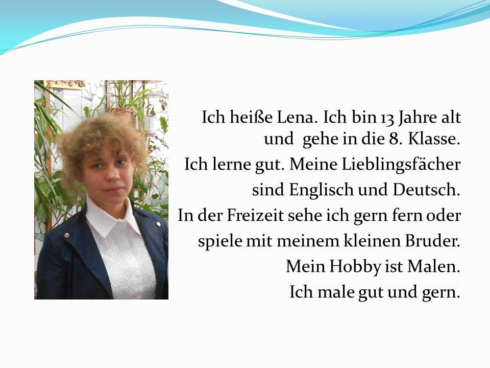 Ich heiße Lena. Ich bin 13 Jahre alt und gehe in die 8. Klasse. Ich lerne gut. Meine Lieblingsfächer sind Englisch und Deutsch. In der Freizeit sehe i