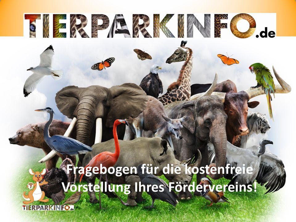 Daten, die anonymisiert in eine Statistik einfließen Unser Förderverein - Daten für die Veröffentlichung durch Tierparkinfo.de Tierparkinfo.de- das digitale Tiermagazin, das informiert und unterhält.