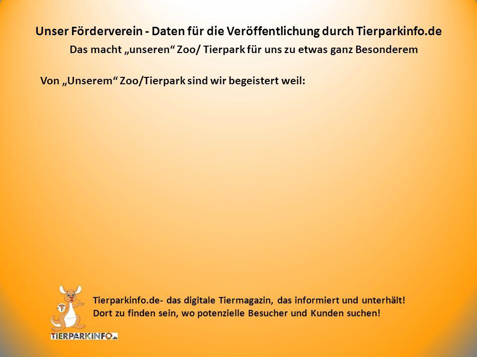 Was unser Förderverein erreicht (hat) Unser Förderverein - Daten für die Veröffentlichung durch Tierparkinfo.de Tierparkinfo.de- das digitale Tiermagazin, das informiert und unterhält.