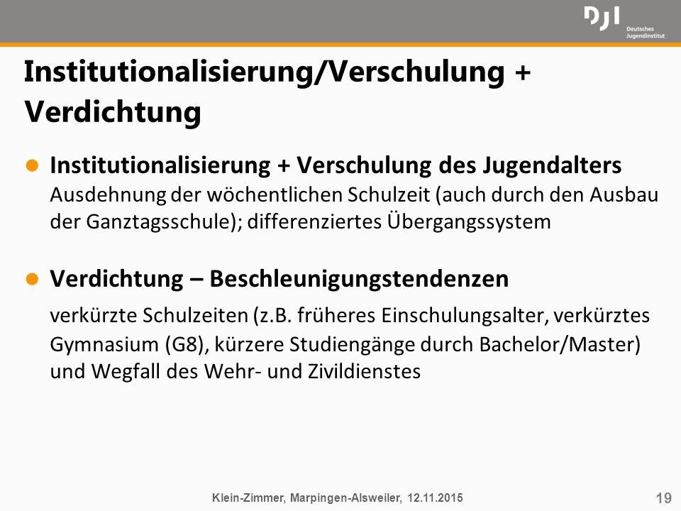 19 Institutionalisierung/Verschulung + Verdichtung l Institutionalisierung + Verschulung des Jugendalters Ausdehnung der wöchentlichen Schulzeit (auch
