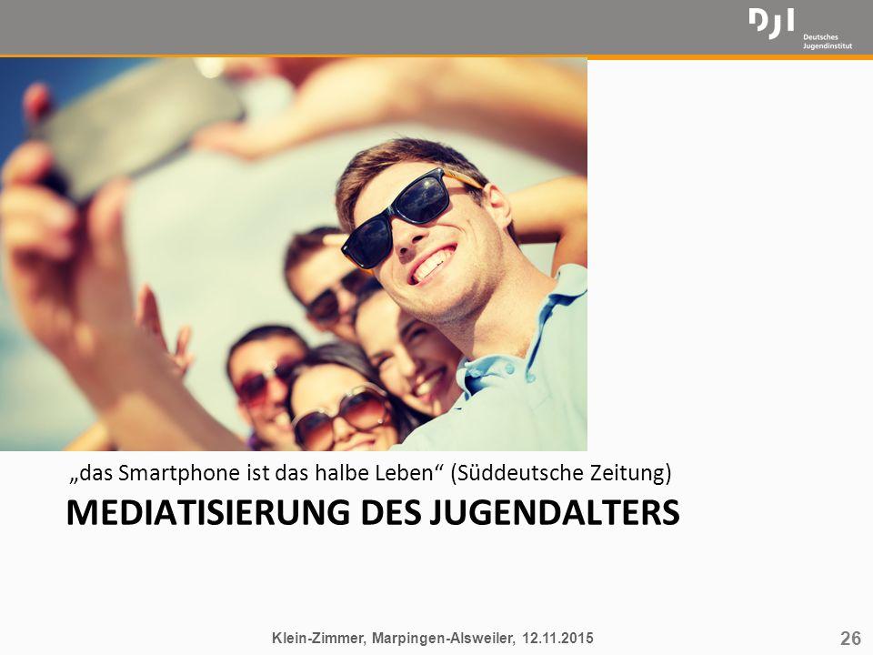 """26 MEDIATISIERUNG DES JUGENDALTERS """"das Smartphone ist das halbe Leben"""" (Süddeutsche Zeitung) Klein-Zimmer, Marpingen-Alsweiler, 12.11.2015"""