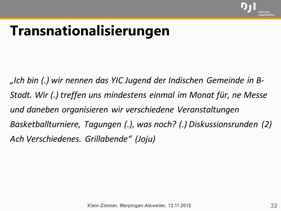 """32 Transnationalisierungen """"Ich bin (.) wir nennen das YIC Jugend der Indischen Gemeinde in B- Stadt. Wir (.) treffen uns mindestens einmal im Monat f"""