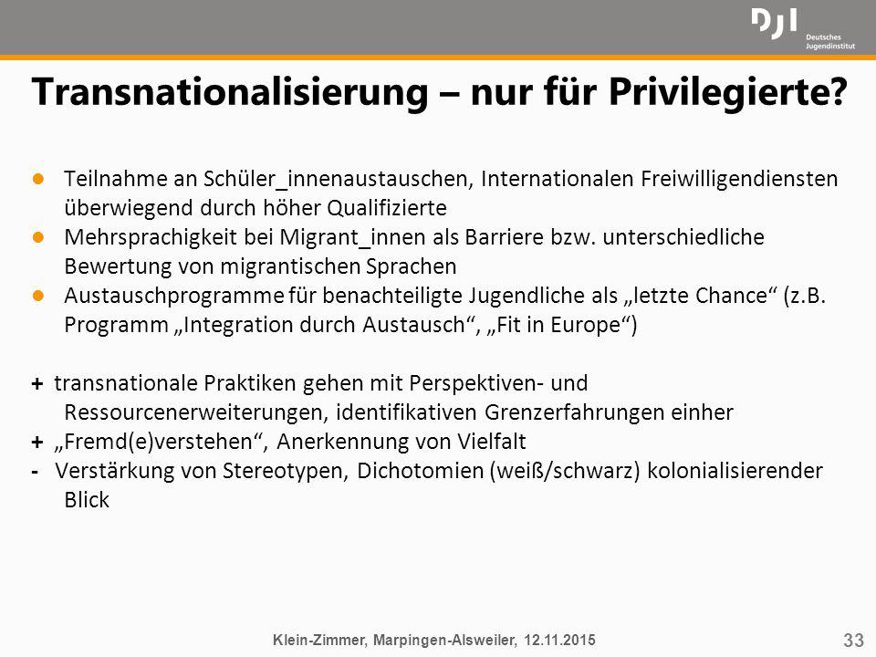 33 Transnationalisierung – nur für Privilegierte? l Teilnahme an Schüler_innenaustauschen, Internationalen Freiwilligendiensten überwiegend durch höhe