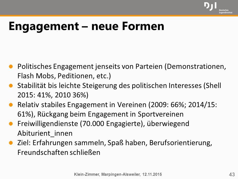 43 Engagement – neue Formen l Politisches Engagement jenseits von Parteien (Demonstrationen, Flash Mobs, Peditionen, etc.) l Stabilität bis leichte St