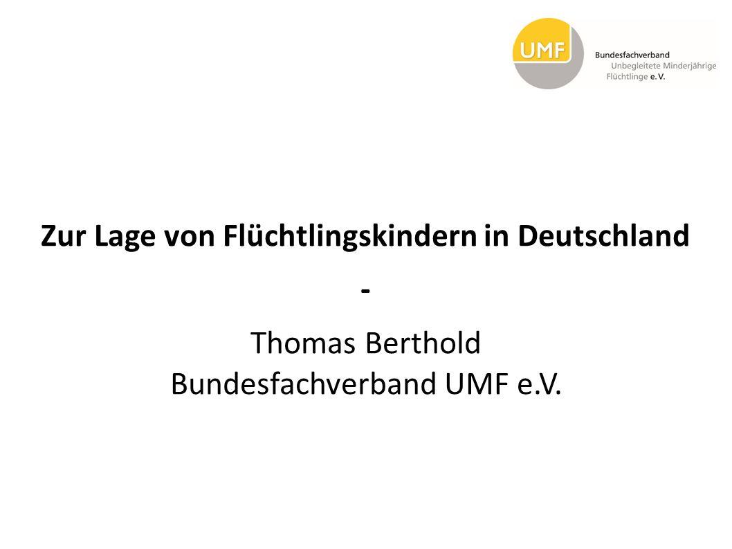 Zur Lage von Flüchtlingskindern in Deutschland - Thomas Berthold Bundesfachverband UMF e.V.