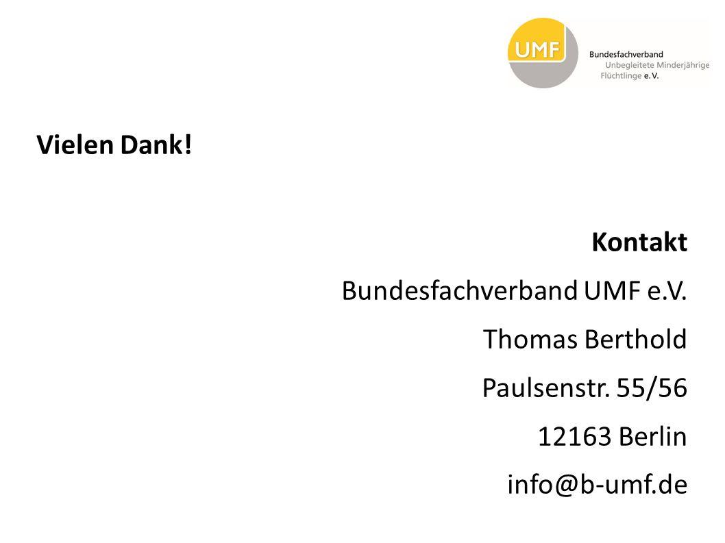 Vielen Dank! Kontakt Bundesfachverband UMF e.V. Thomas Berthold Paulsenstr. 55/56 12163 Berlin info@b-umf.de