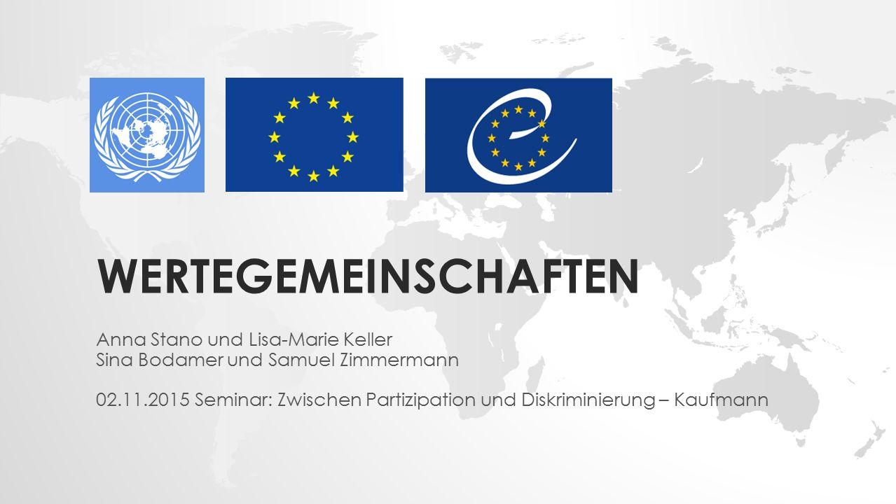 WERTEGEMEINSCHAFTEN Anna Stano und Lisa-Marie Keller Sina Bodamer und Samuel Zimmermann 02.11.2015 Seminar: Zwischen Partizipation und Diskriminierung – Kaufmann