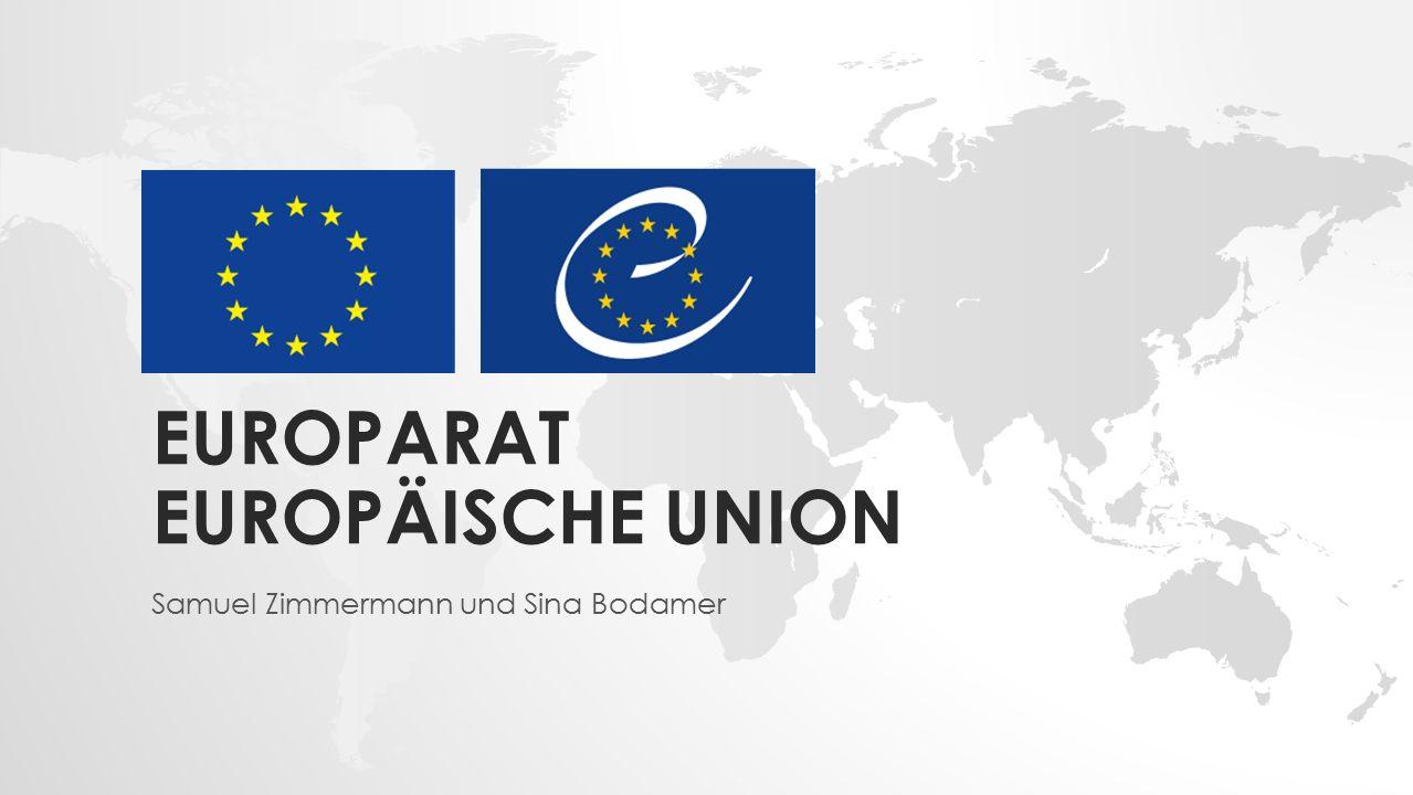 EUROPARAT EUROPÄISCHE UNION Samuel Zimmermann und Sina Bodamer