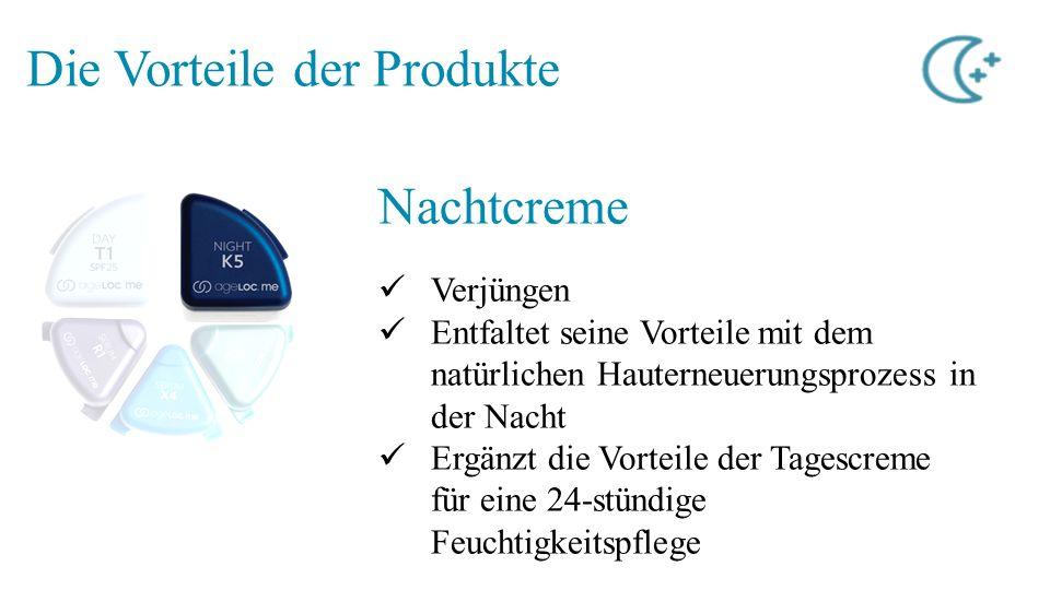 Die Vorteile der Produkte Nachtcreme Verjüngen Entfaltet seine Vorteile mit dem natürlichen Hauterneuerungsprozess in der Nacht Ergänzt die Vorteile d