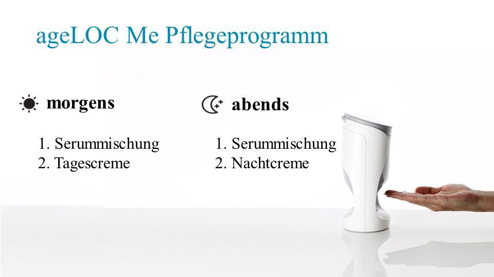 ageLOC Me Pflegeprogramm morgens abends 1. Serummischung 2. Tagescreme 1. Serummischung 2. Nachtcreme