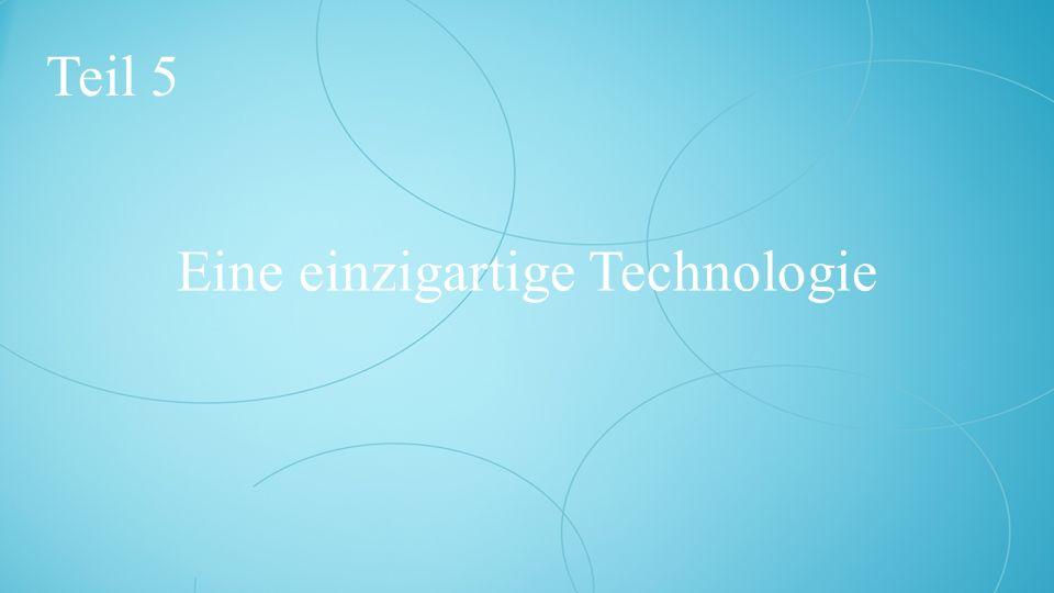 Eine einzigartige Technologie Teil 5