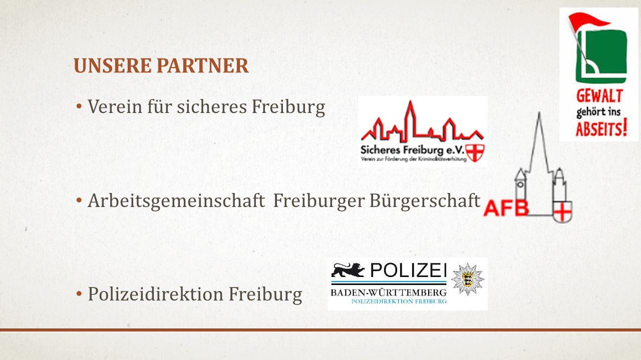 UNSERE PARTNER Verein für sicheres Freiburg Arbeitsgemeinschaft Freiburger Bürgerschaft Polizeidirektion Freiburg