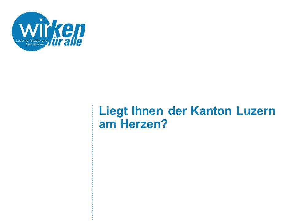 Liegt Ihnen der Kanton Luzern am Herzen?