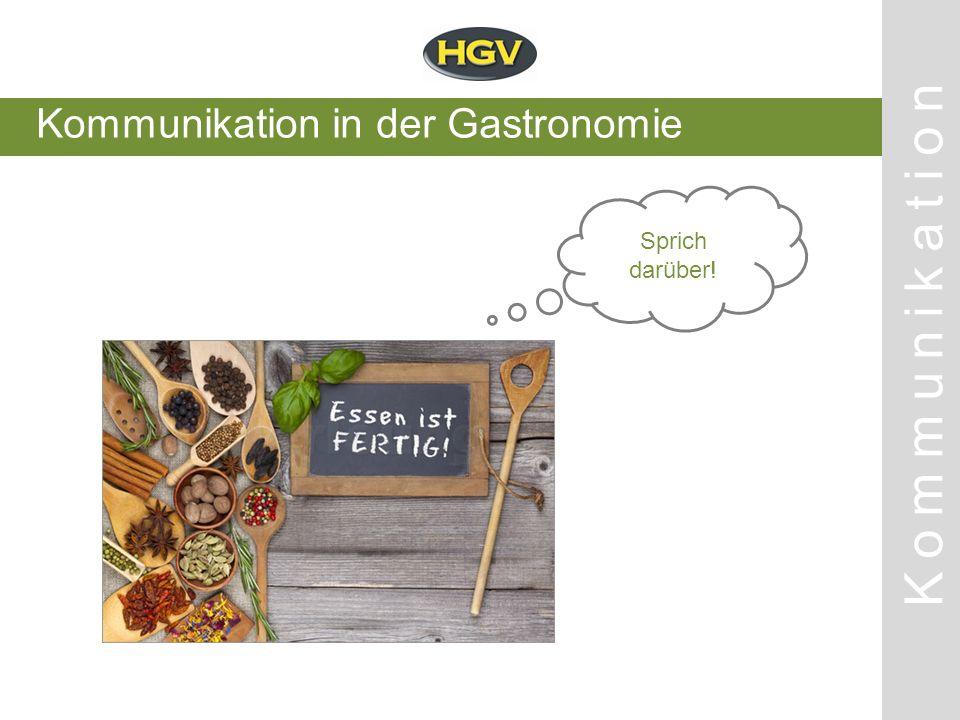 Kommunikation in der Gastronomie Kommunikation Sprich darüber!