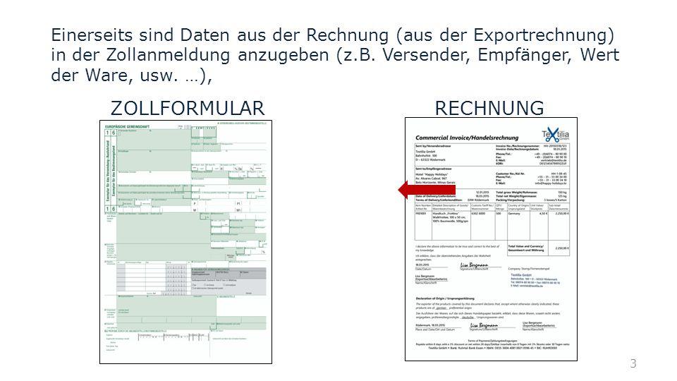 Einerseits sind Daten aus der Rechnung (aus der Exportrechnung) in der Zollanmeldung anzugeben (z.B. Versender, Empfänger, Wert der Ware, usw. …), ZOL
