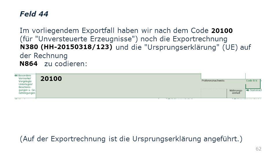 Feld 44 Im vorliegendem Exportfall haben wir nach dem Code 20100 (für