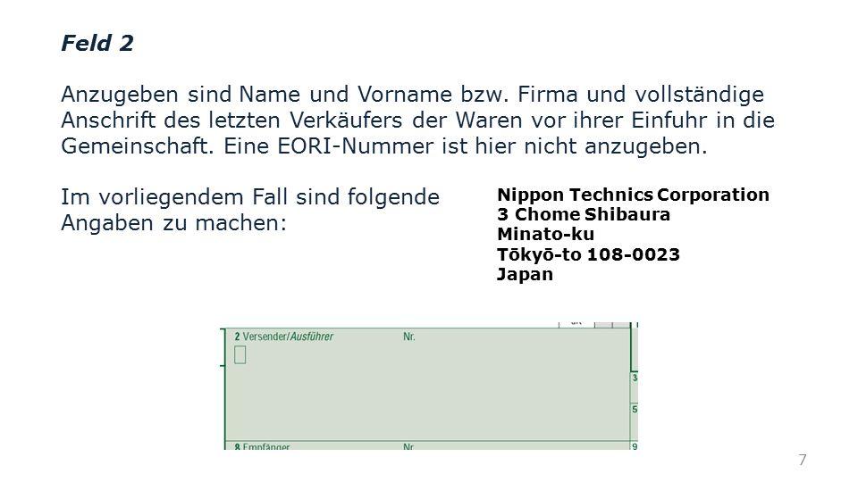 Feld 47 Art: in der ersten Zeile ist der Code (= Zölle auf gewerbliche Waren) und in der zweiten Zeile ist der Code (= Einfuhrumsatzsteuer) einzutragen.