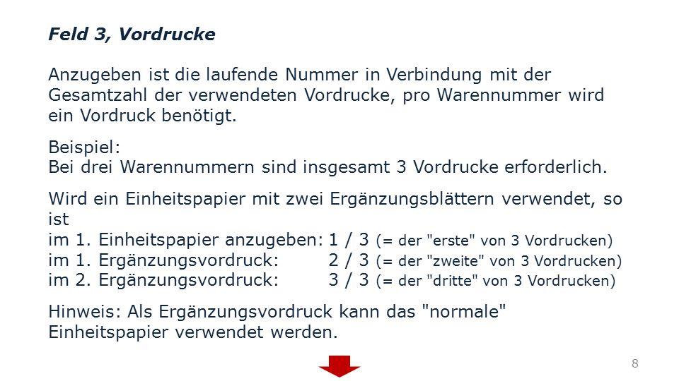 Feld 47 Bemessungsgrundlage in EUR: Einzutragen sind: in die erste Zeile ist die Bemessungsgrundlage für den Zoll einzutragen (= Wert der Ware an der EU-Außengrenze): in die zweite Zeile ist die Bemessungsgrundlage für die Einfuhrumsatzsteuer (= Wert der Ware am Bestimmungsort) einzutragen.