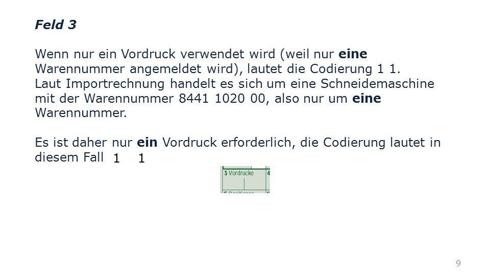 Feld 34 Feld 34 a Ursprungsland in codierter Form.