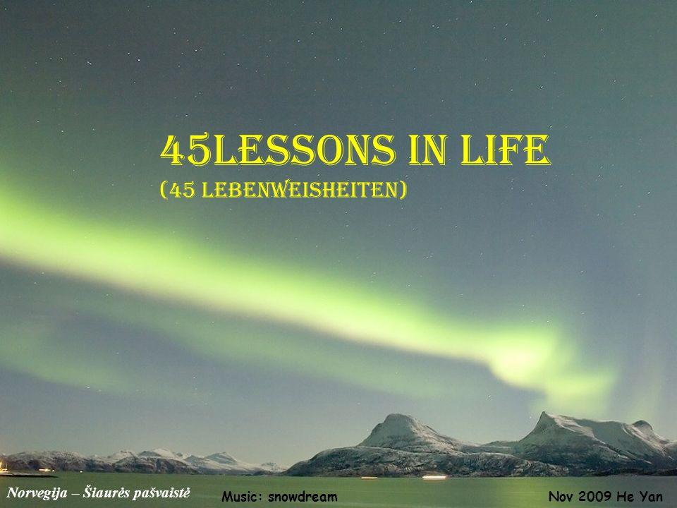 Norvegija – Šiaurės pašvaistė 45lessons in life (45 Lebenweisheiten) Nov 2009 He YanMusic: snowdream