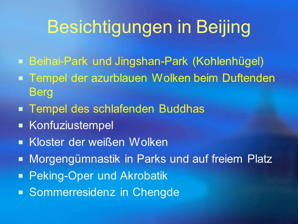 Besichtigungen in Beijing  Beihai-Park und Jingshan-Park (Kohlenhügel)  Tempel der azurblauen Wolken beim Duftenden Berg  Tempel des schlafenden Bu