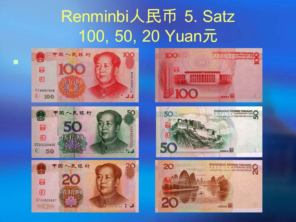 Renminbi 人民币 5. Satz 100, 50, 20 Yuan 元 