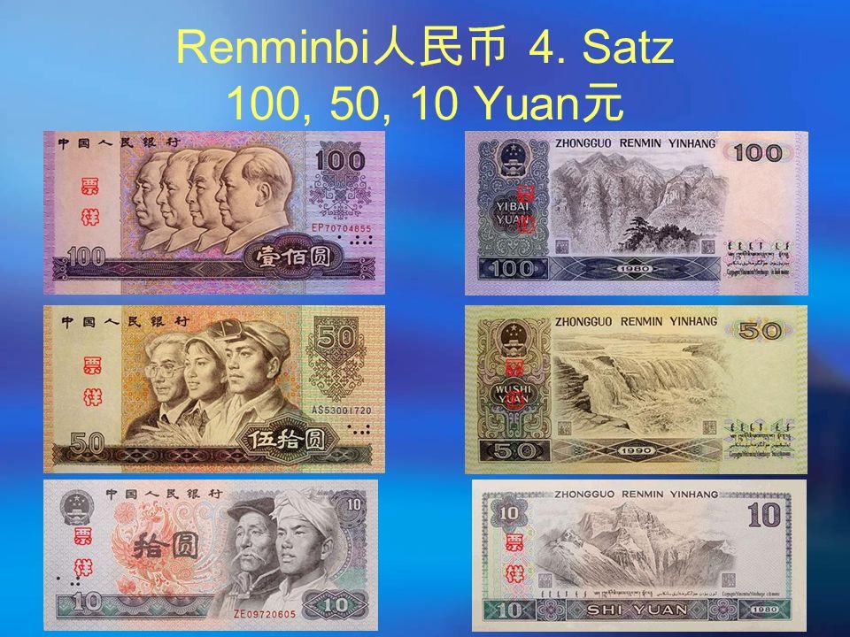 Renminbi 人民币 4. Satz 100, 50, 10 Yuan 元