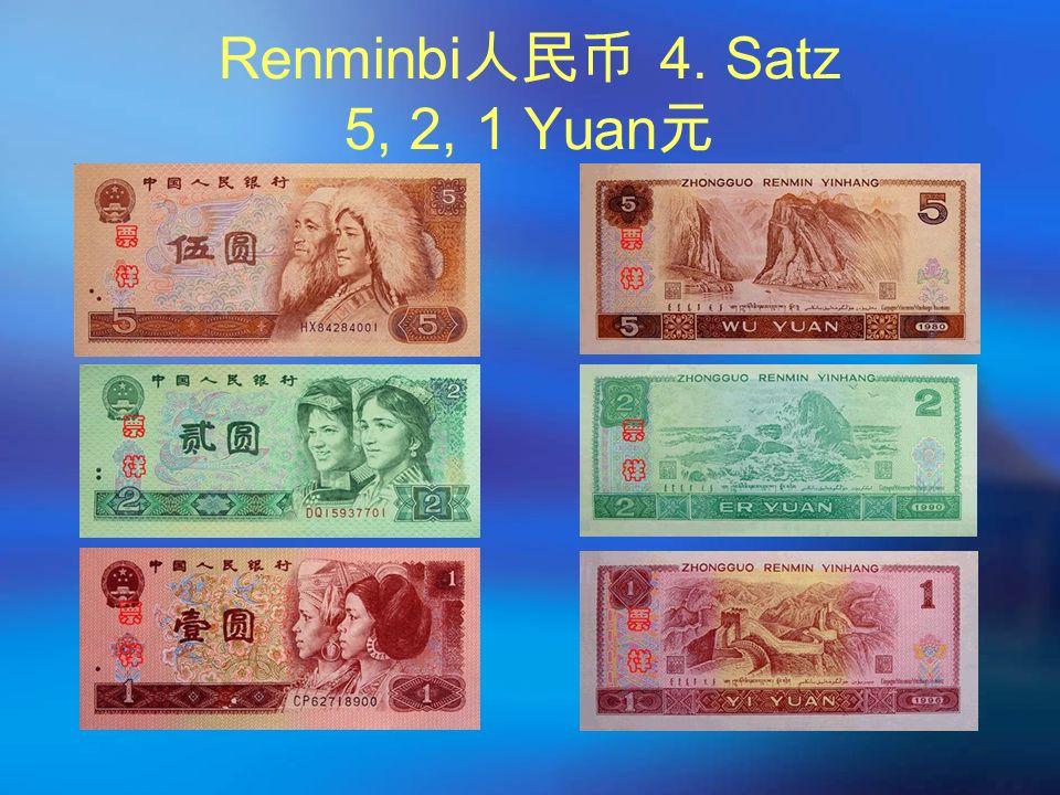 Renminbi 人民币 4. Satz 5, 2, 1 Yuan 元