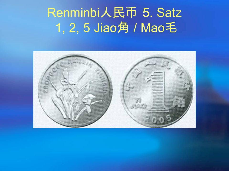 Renminbi 人民币 5. Satz 1, 2, 5 Jiao 角 / Mao 毛