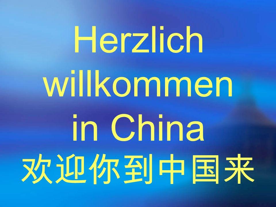 Herzlich willkommen in China 欢迎你到中国来