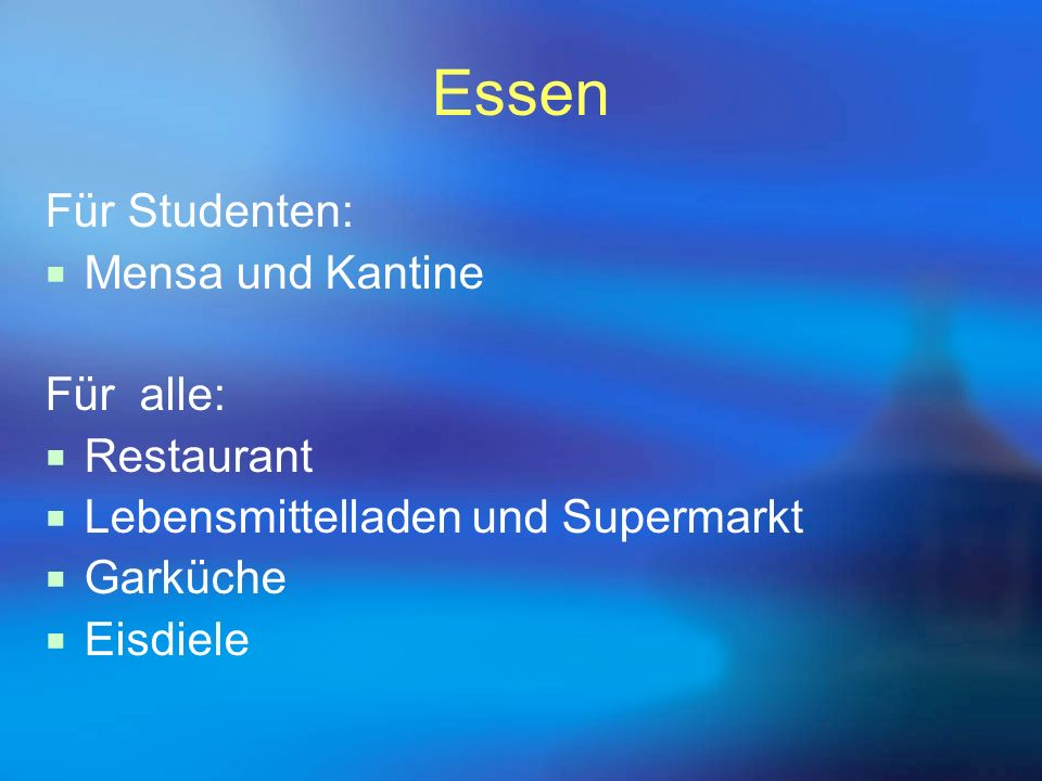 Essen Für Studenten:  Mensa und Kantine Für alle:  Restaurant  Lebensmittelladen und Supermarkt  Garküche  Eisdiele