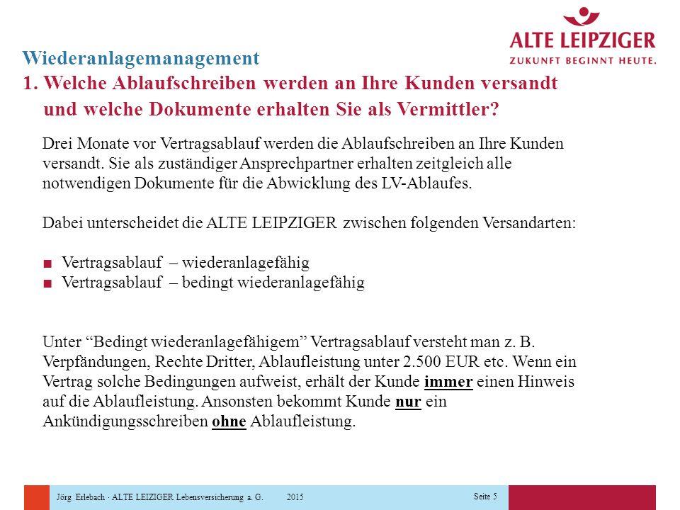 Jörg Erlebach · ALTE LEIZIGER Lebensversicherung a. G. 2015 Seite 5 1. Welche Ablaufschreiben werden an Ihre Kunden versandt und welche Dokumente erha