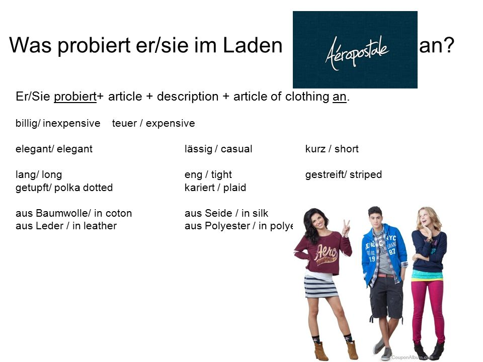 Was probiert er/sie im Laden an. Er/Sie probiert+ article + description + article of clothing an.