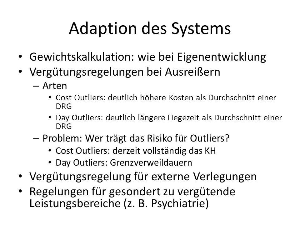 Adaption des Systems Gewichtskalkulation: wie bei Eigenentwicklung Vergütungsregelungen bei Ausreißern – Arten Cost Outliers: deutlich höhere Kosten a
