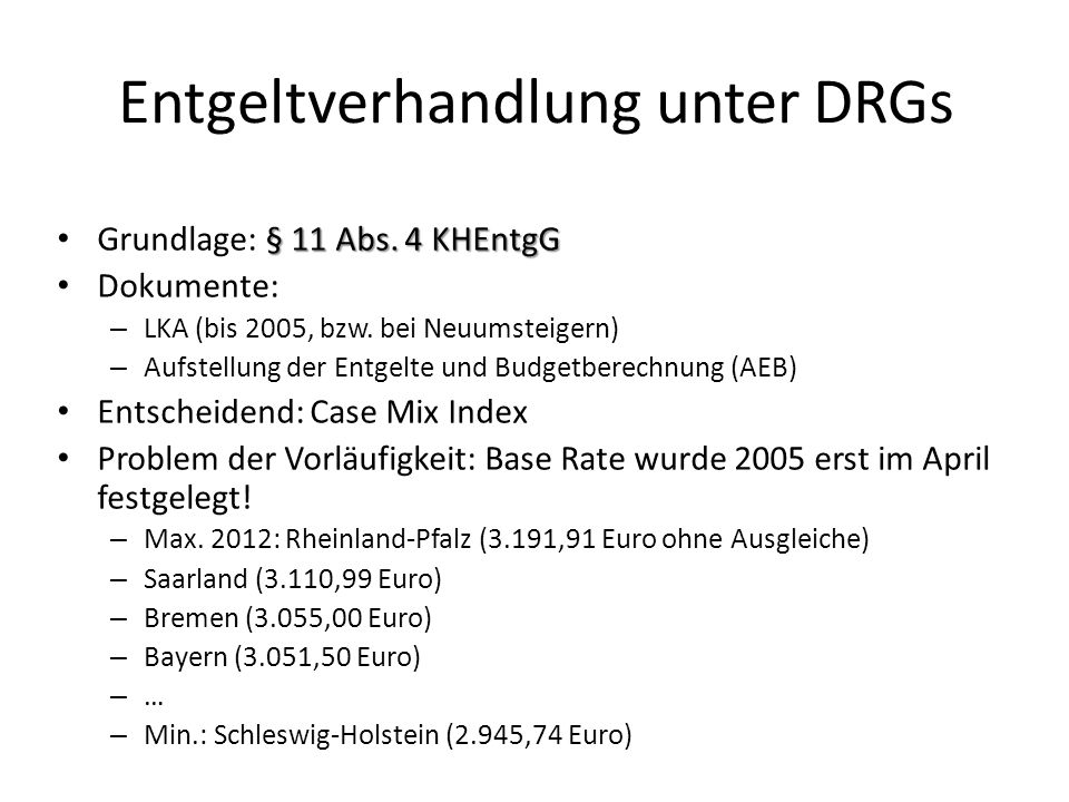 Entgeltverhandlung unter DRGs § 11 Abs. 4 KHEntgG Grundlage: § 11 Abs.