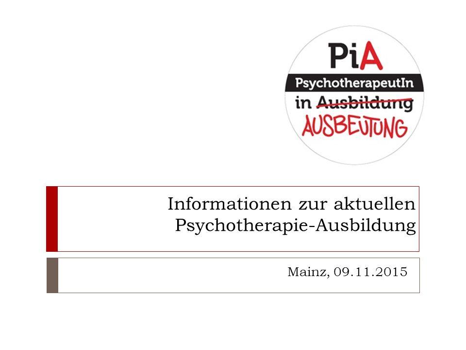 Informationen zur aktuellen Psychotherapie-Ausbildung Mainz, 09.11.2015