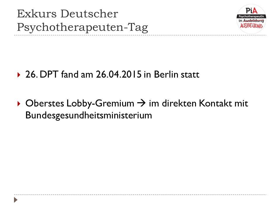 Exkurs Deutscher Psychotherapeuten-Tag  26.