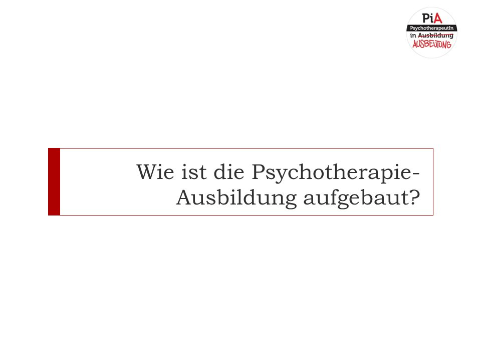 Wie ist die Psychotherapie- Ausbildung aufgebaut